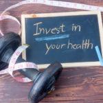 Invest in your health - slate blackboard